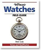 Warman's Watches Field Guide: Values and Identification